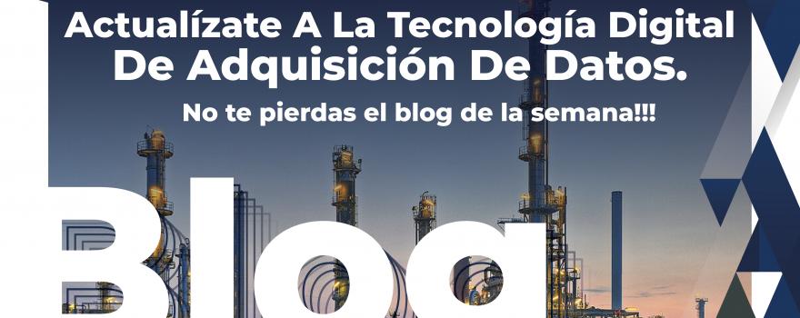 Actualízate A La Tecnología Digital De Adquisición De Datos.